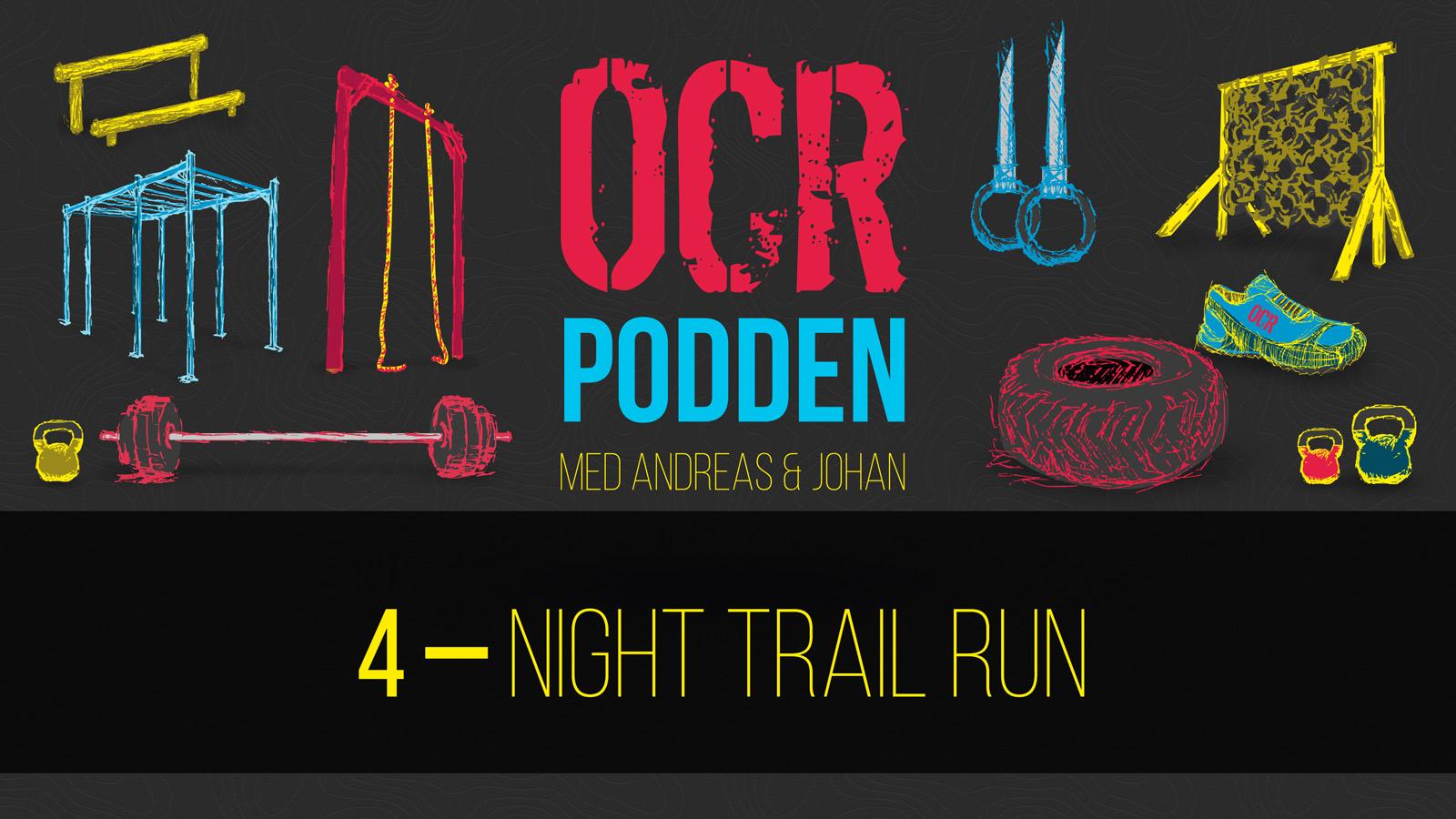 ocrpodden-avsnitt4-widescreen-night-trail